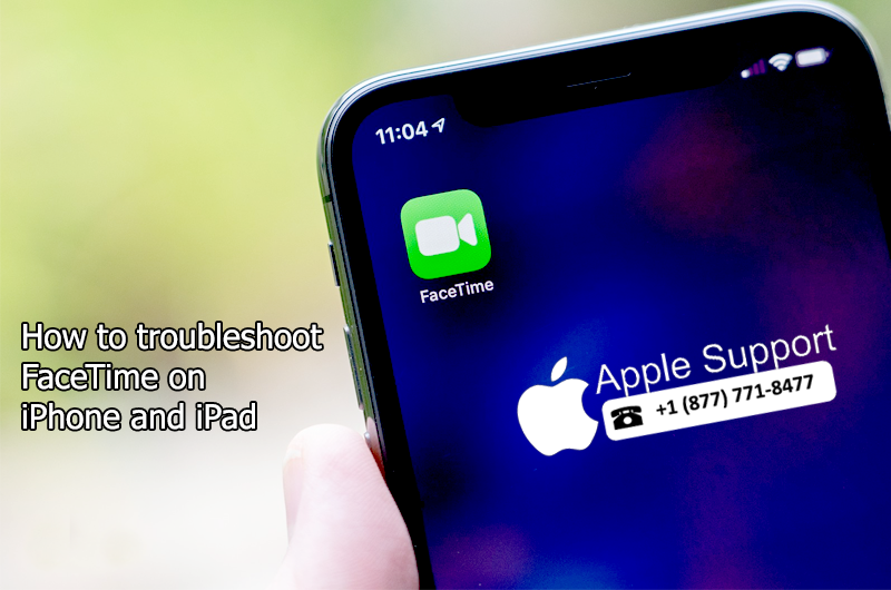 Apple Support Number for How to troubleshoot FaceTime on