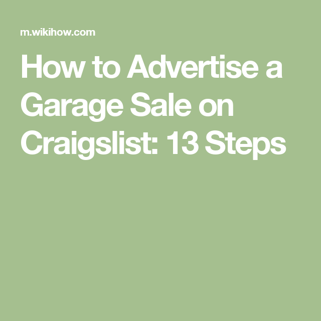 How To Advertise A Garage Sale On Craigslist 13 Steps Garage Sales Garage Craigslist