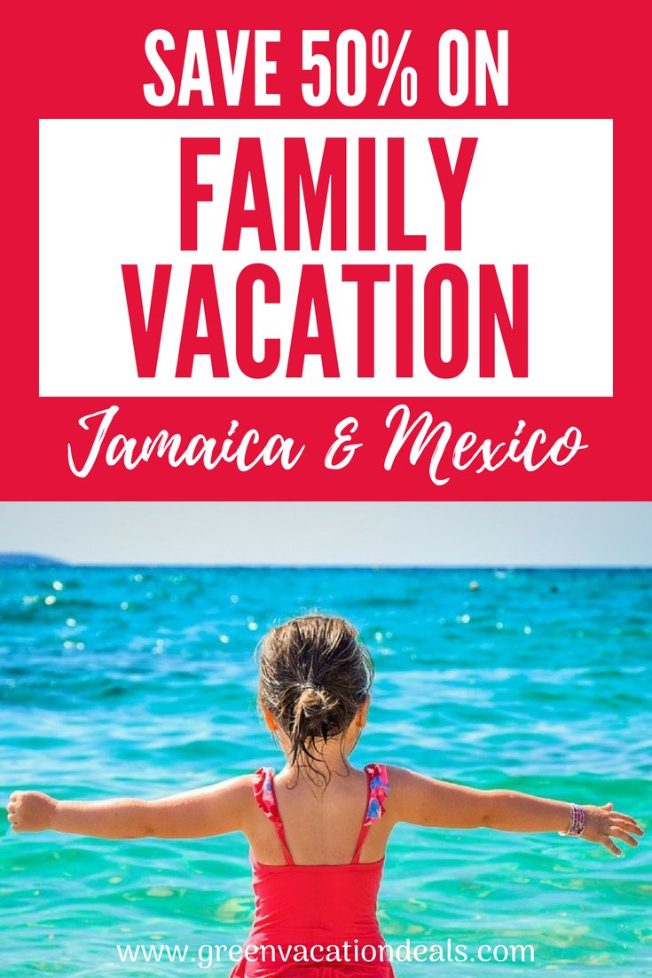 Save 50 On Family Vacation In Jamaica Mexico With Images