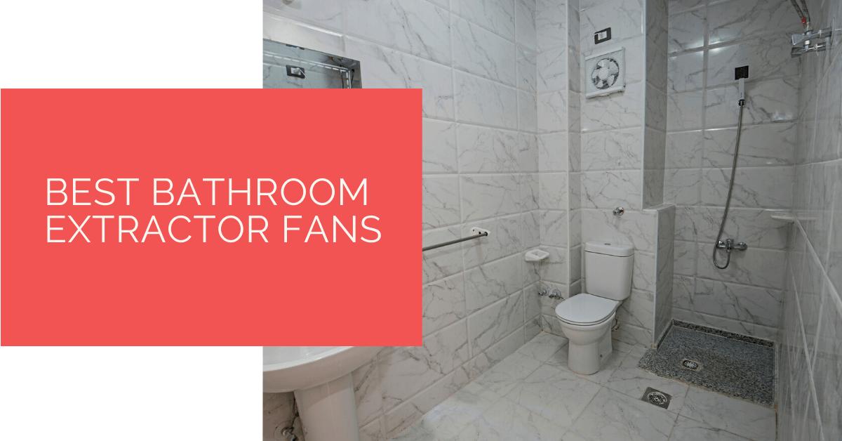Best Bathroom Extractor Fans in 2020 Amazing bathrooms