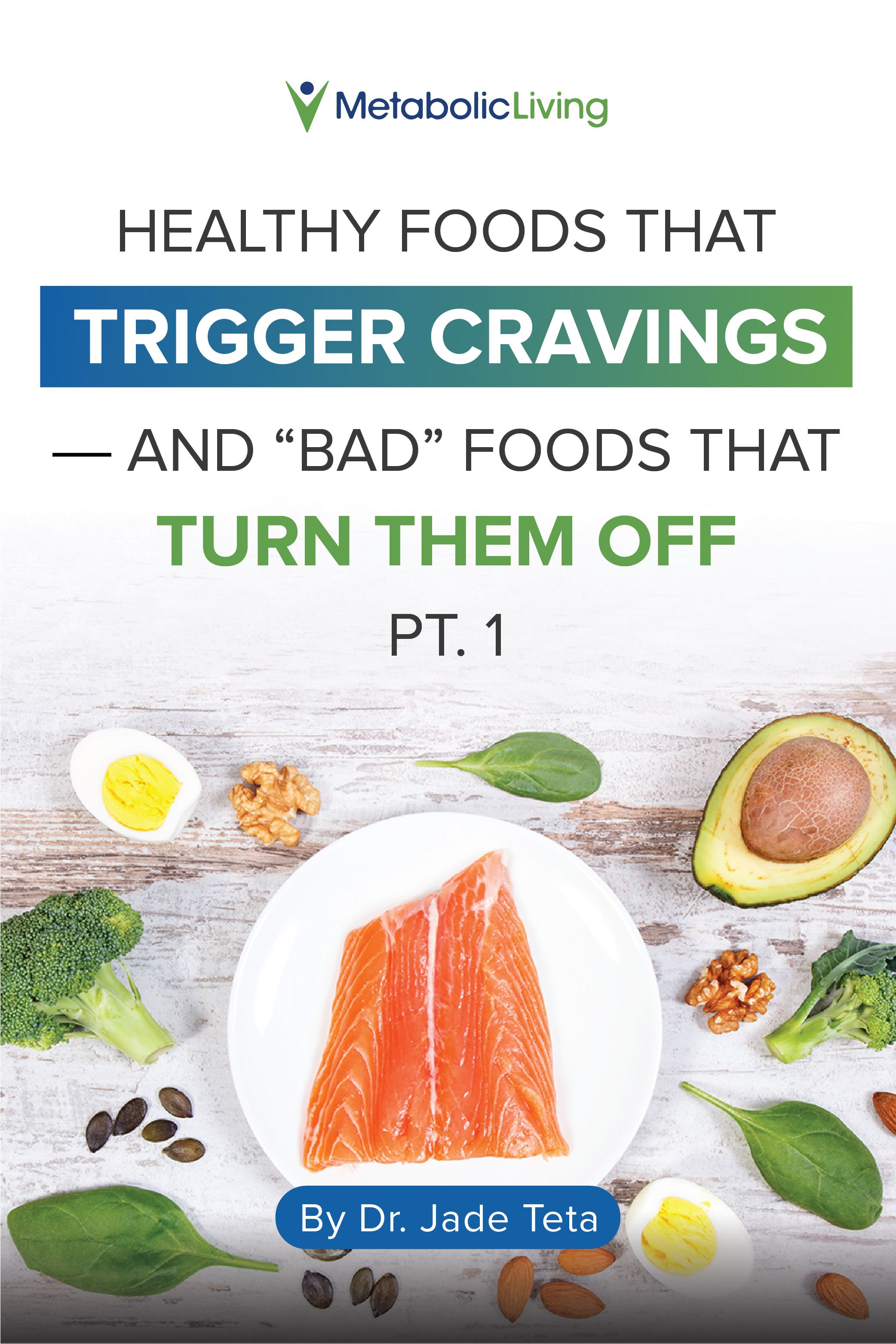 Healthy Foods That Trigger Cravings