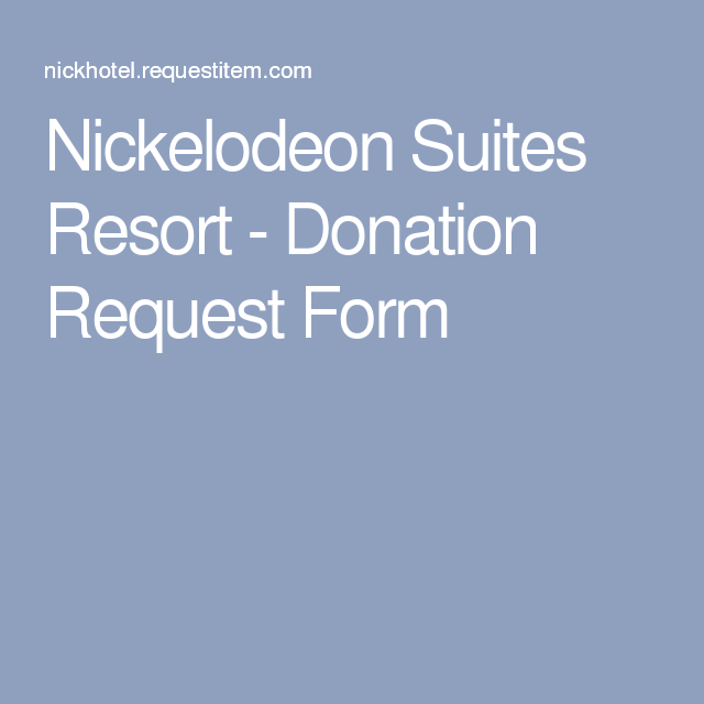Nickelodeon Suites Resort  Donation Request Form  Heart Guild
