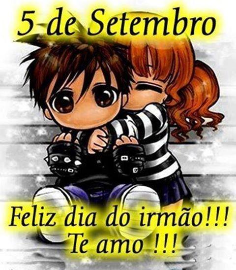 05 De Setembro Frase Dia Do Irmao 3 Dia Da Irma Feliz Dia Dos