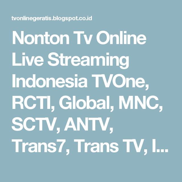 Nonton Tv Online Live Streaming Indonesia Tvone Rcti Global Mnc