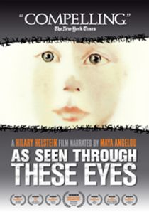Narrated by Maya Angelou, As Seen Through These Eyes is the story of a brave group of people who fought Hitler with the only weapons they had: charcoal, pencil stubs, shreds of paper and memories. These artists took their fate into their own hands to make a compelling statement about the human spirit, enduring against unimaginable odds.