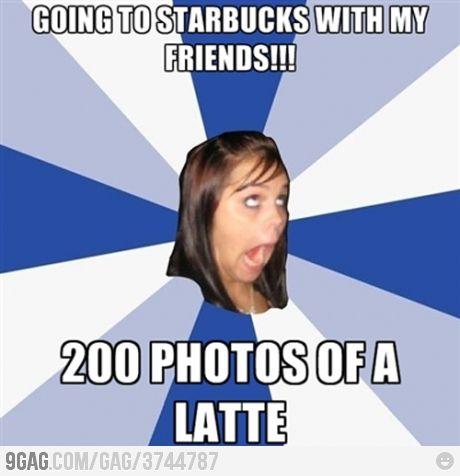 Annoying facebook girl in starbucks Funny memes