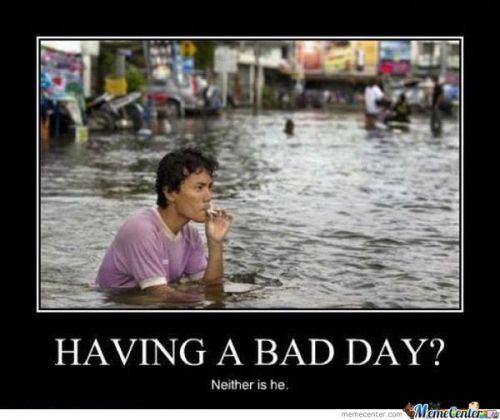 Meme Center Largest Creative Humor Community Bad Day Humor Having A Bad Day Humor