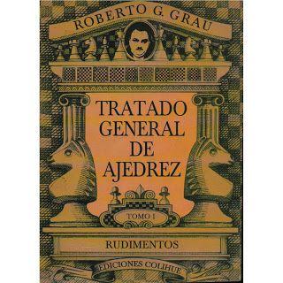Tratado General De Ajedrez Tomo I Rudimentos De Roberto Grau Ajedrez Libros Tomar Te