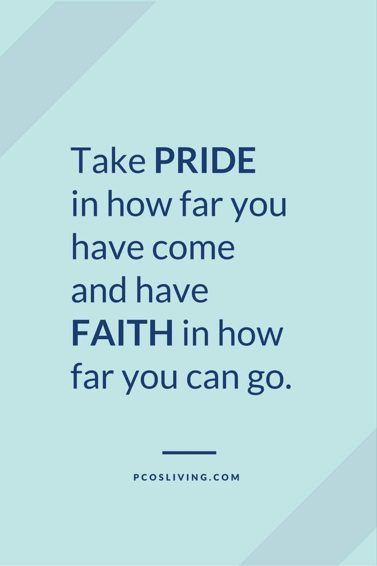 Take Pride In How Far You Have Come Every Step Matters