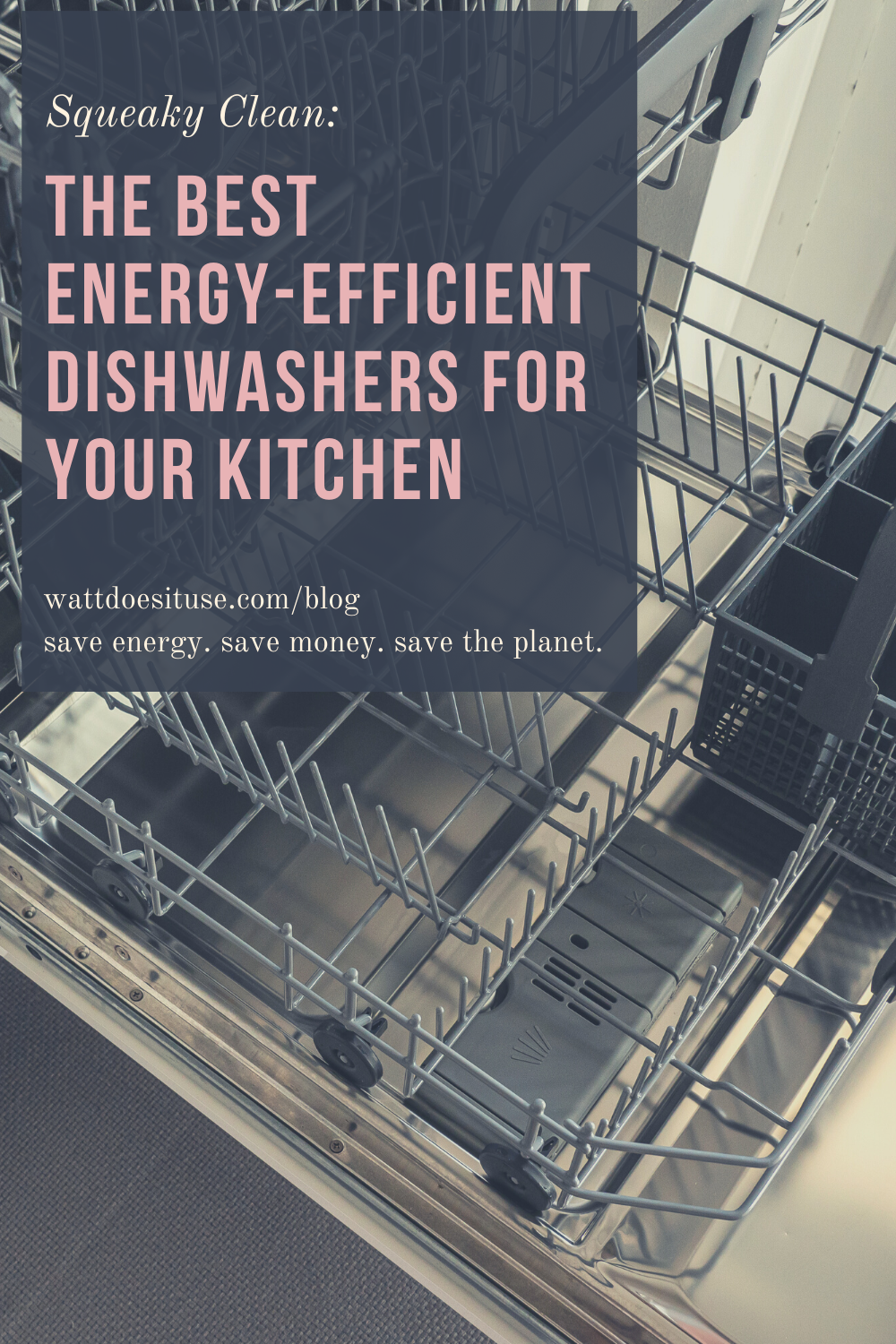 Squeaky Clean The Best Energy Efficient Dishwashers For Your Kitchen In 2020 Good Energy Efficient Dishwasher Energy Efficiency