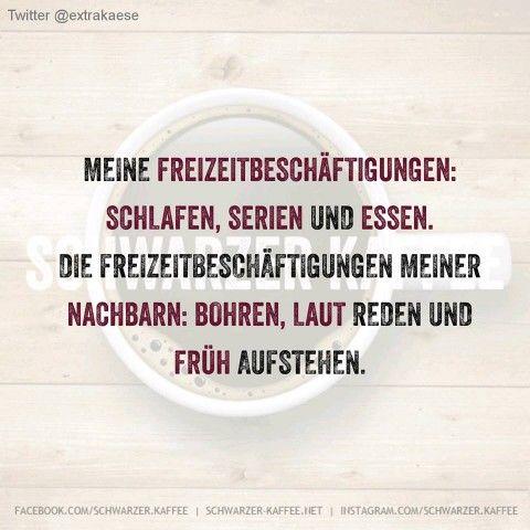freizeit sprüche SPRÜCHE | Pinterest | Freizeit, Sprüche und Schwarzer kaffee freizeit sprüche