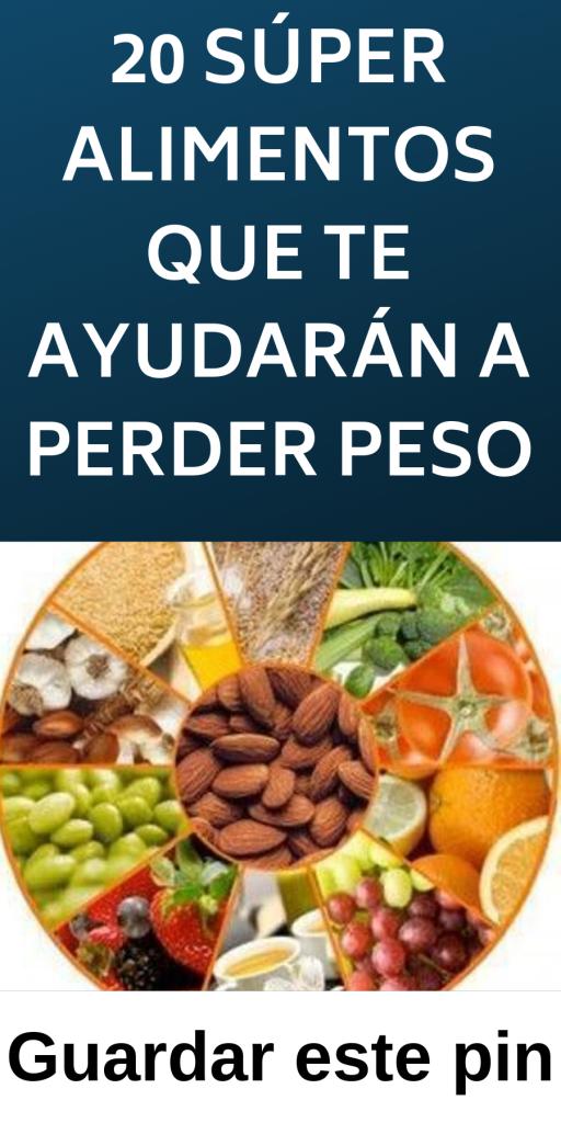 20 súper alimentos que te ayudarán a perder peso (con..