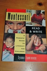 Montessori Read & Write A Parents' Guide to Literacy for Children by Lynne Lawrence