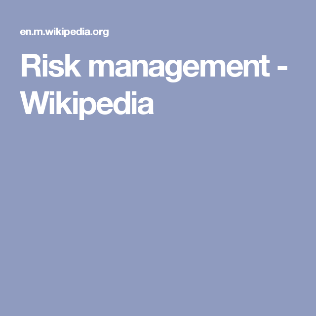 Risk management - Wikipedia | Risk management, Risk, Management