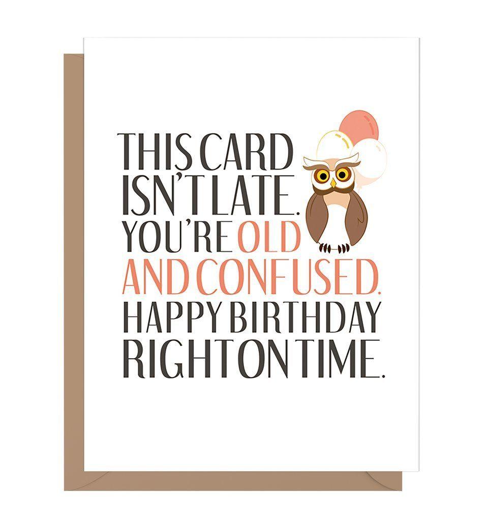Old And Confused Funny Belated Birthday Card Verjaardag Kaarten Verjaardag Knutselideeen
