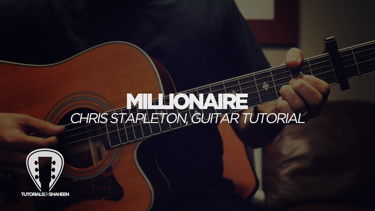 Millionaire Chris Stapleton Guitar Tutorial Guitar Guitar Tutorial Chris Stapleton
