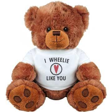 I wheelie like you   Custom fun valentines bear.