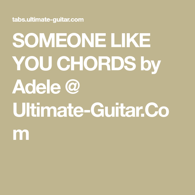 Someone Like You Chords By Adele Ultimate Guitar Gitarre