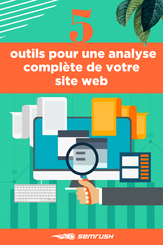 5 Outils Indispensables Pour Analyser Son Site Web En 2020 Site Web Creer Un Site Internet Outils