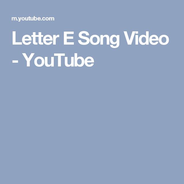 Letter E Song Video - YouTube