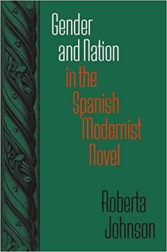 Gender and nation in the Spanish modernist novel / Roberta Johnson