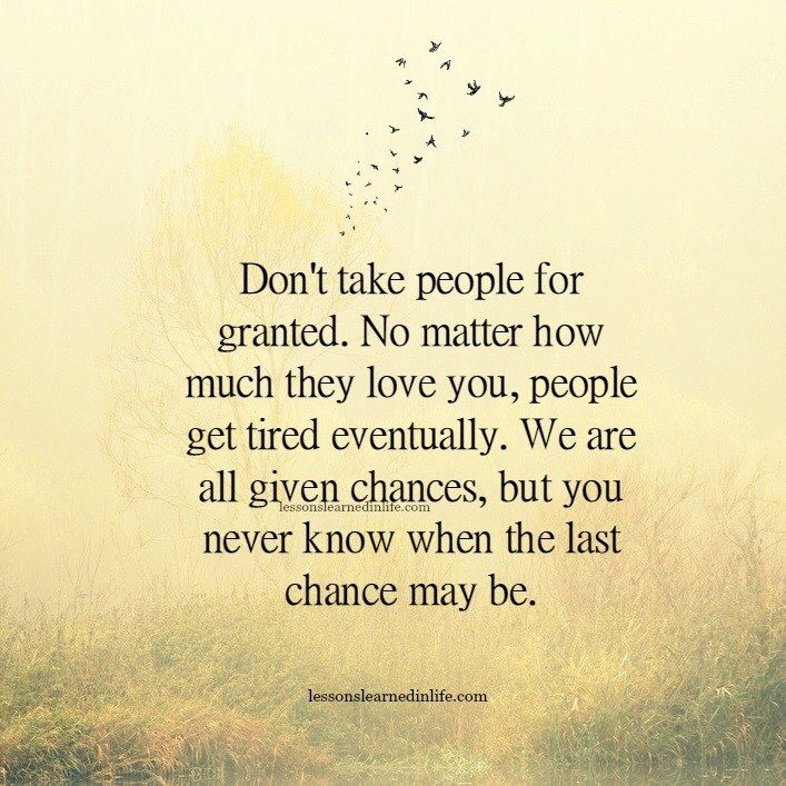 Dont Take People For Granted Books Lyrics Quotes Quotes