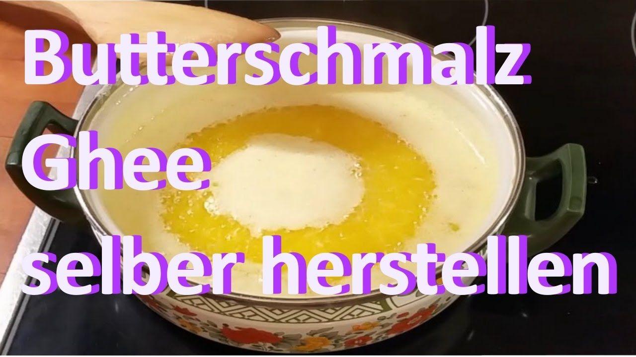 Butterschmalz Ghee Geklarte Butter In 5 Minuten Selber
