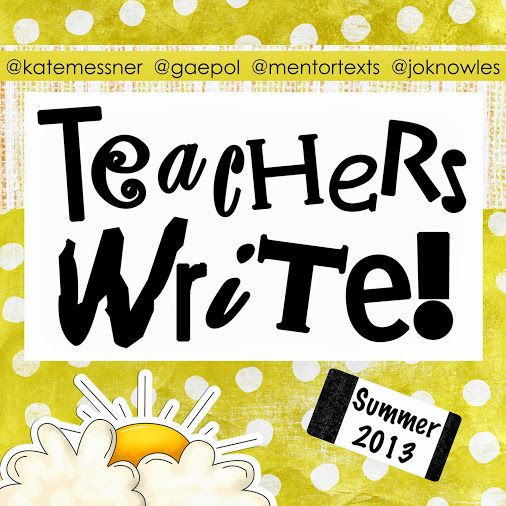 Announcing Teachers Write 2013!