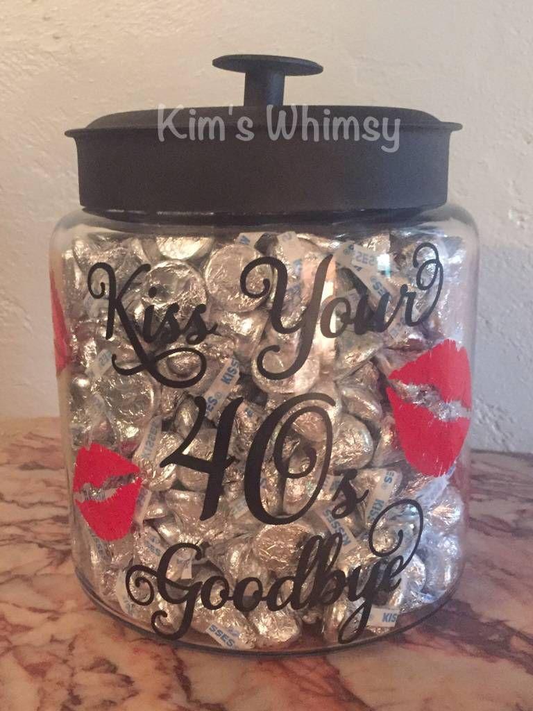 Milestone Birthday Candy Jar Kiss Your 40 S Goodbye