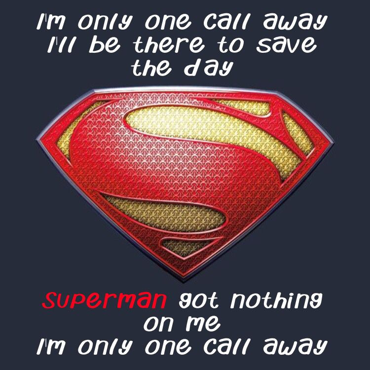 Man Of Steel Quotes: I'm Only One Call Away I'll Be There To Save The Day