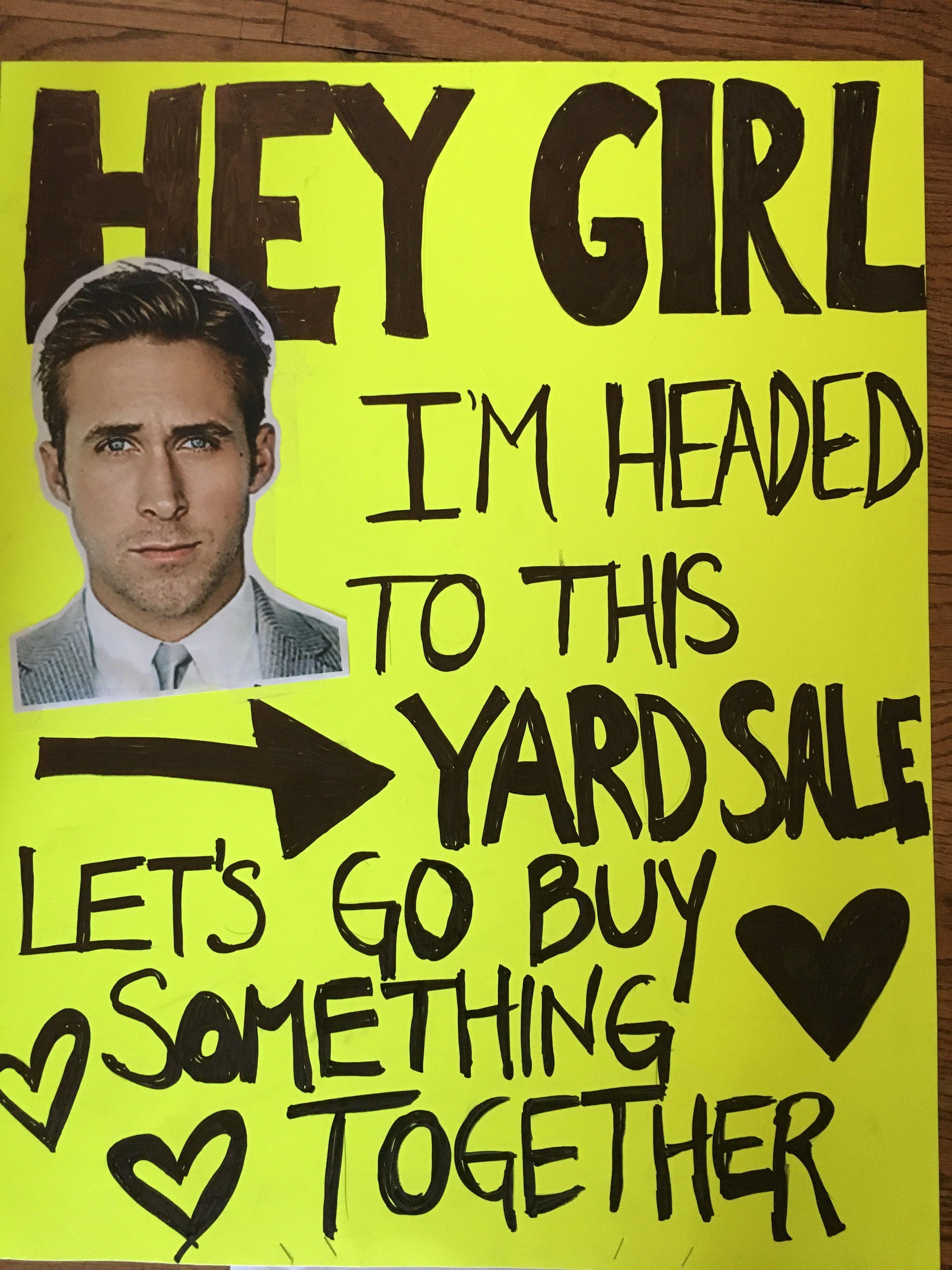 hey girl funny yard sale sign yard sale ideas pinterest yard