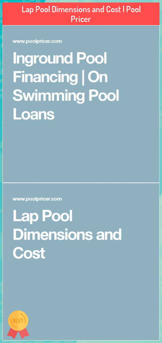 Lap Pool Dimensions And Cost Pool Pricer My Blog Lap Pool Luxury Pools Indoor Inground Pool Financing