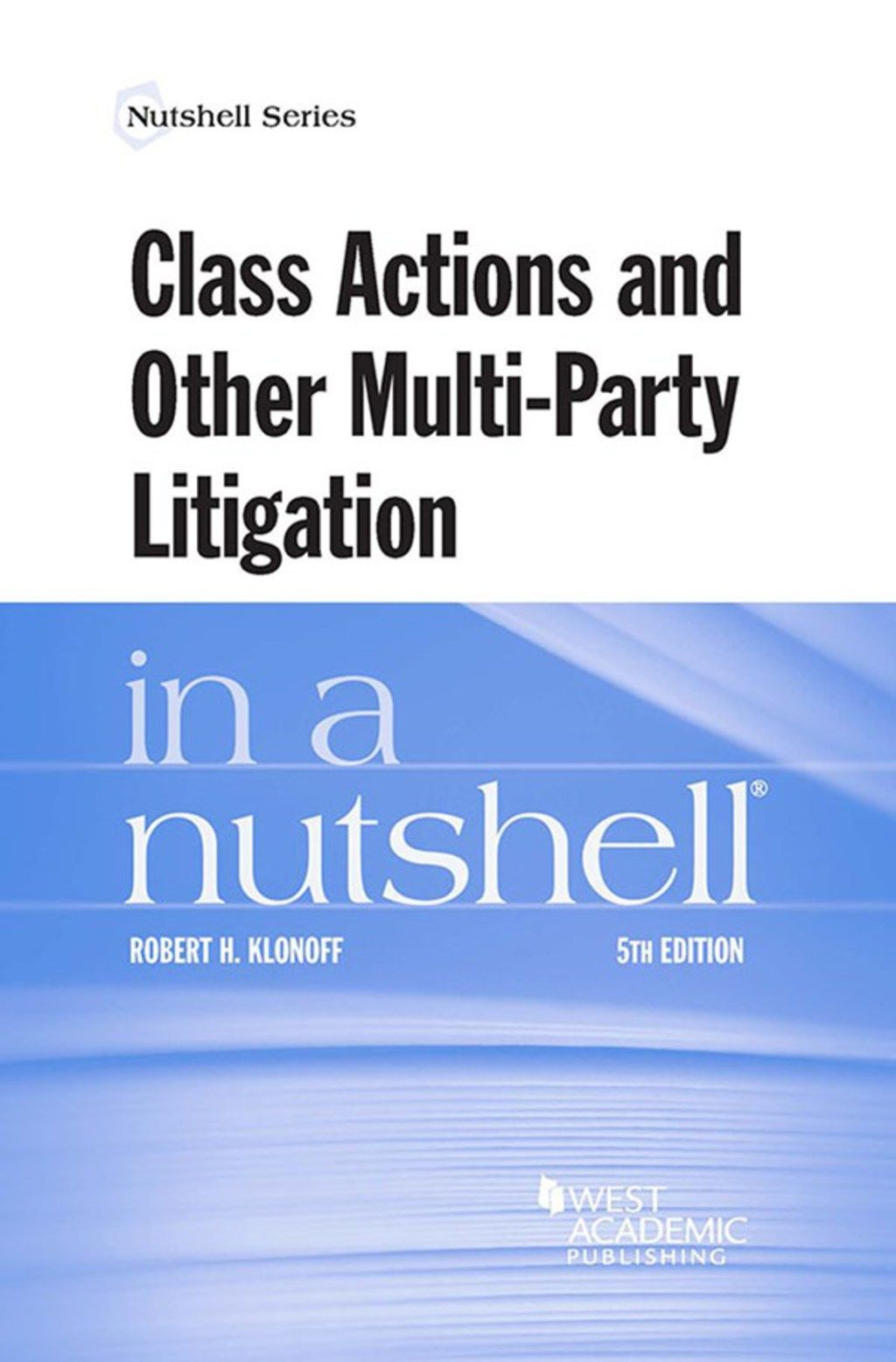 Klonoff's Class Actions and Other MultiParty Litigation
