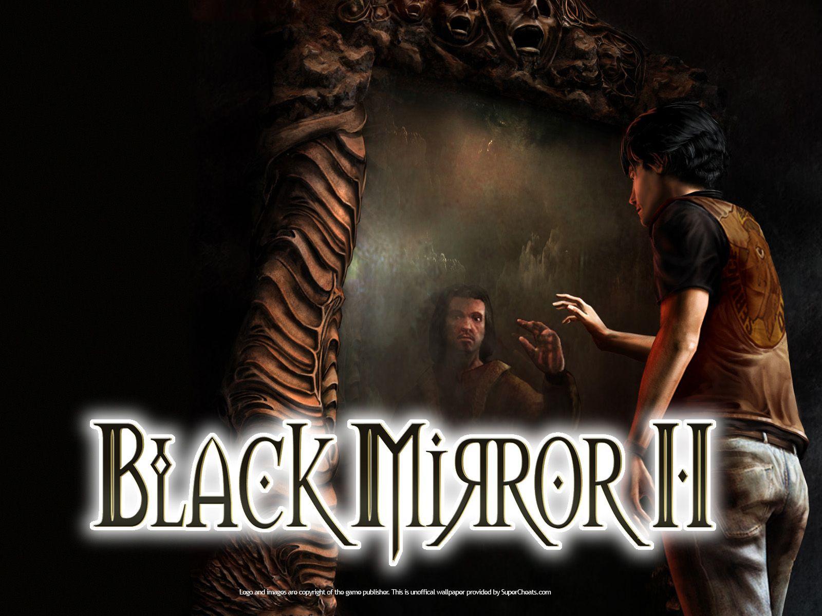 The Black Mirror Ii Mirrored Wallpaper Black Mirror Game Black