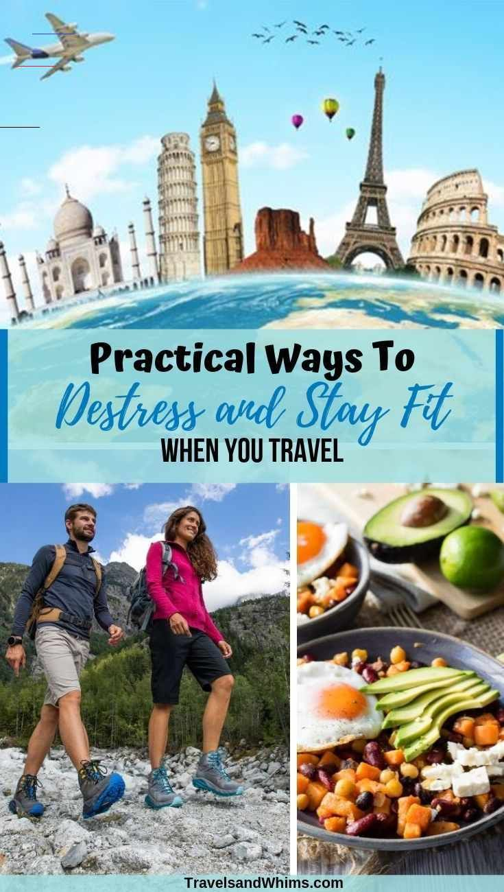 Practical Ways to Destress and Stay Fit When You Travel - Travels and Whims Traveling should be rela...
