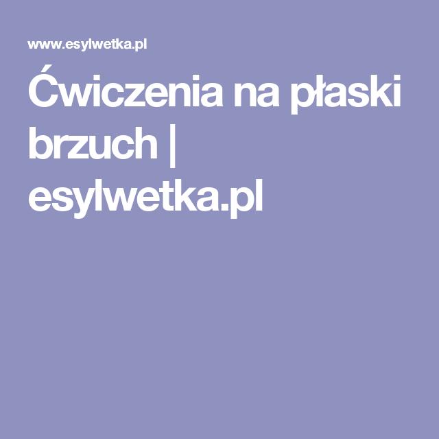 Ćwiczenia na płaski brzuch   esylwetka.pl