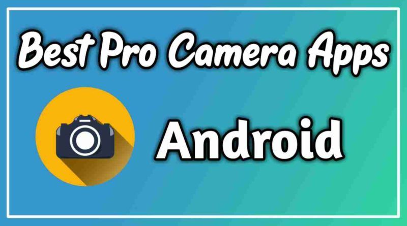 Best camera apps for android 2020 camera apps best
