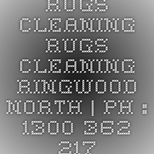 Rugs Cleaning Rugs Cleaning Ringwood North | Ph : 1300 362 217