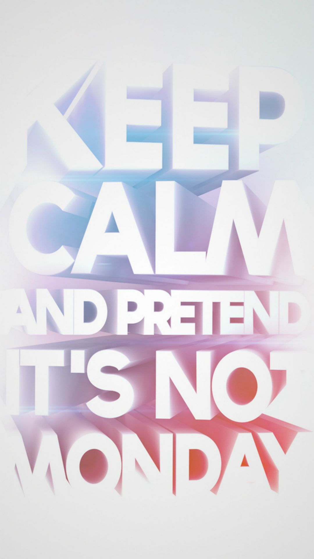 Fun Text Keep Calm And Pretend Its Not Monday IPhone 6 Wallpaper