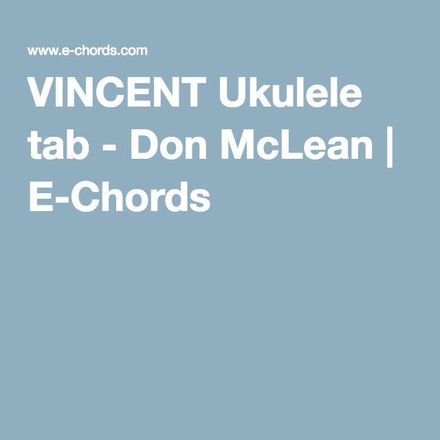 Vincent Ukulele Tab Don Mclean E Chords Ukulele Pinterest