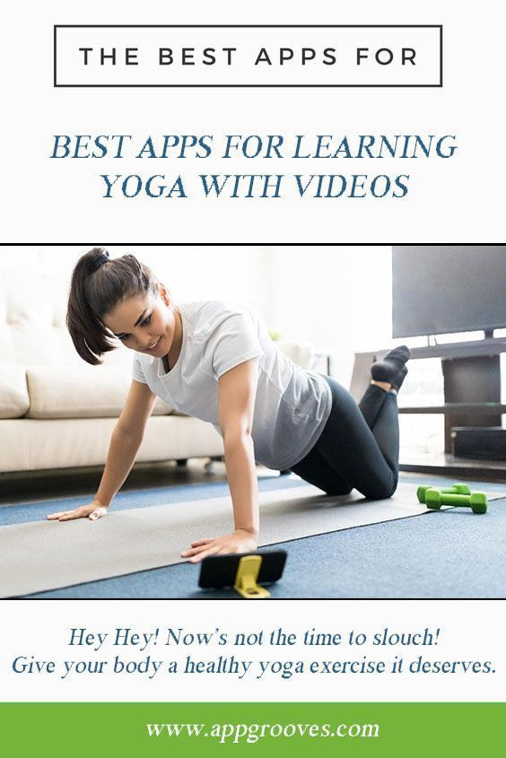Best Apps for Learning Yoga with Videos AppGrooves Get