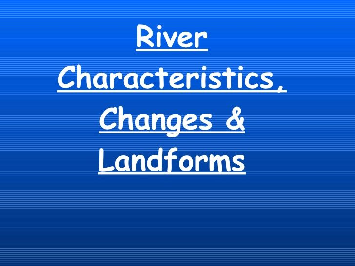 River Changes And Landforms
