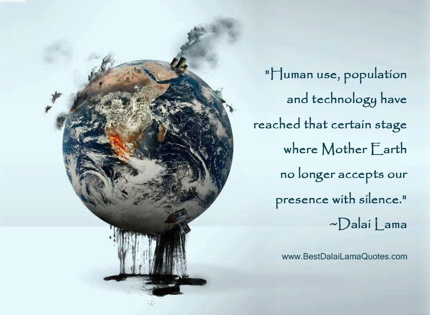 Earth Destruction Quotes Quotesgram Dalai Lama Mother Earth Environment Quotes