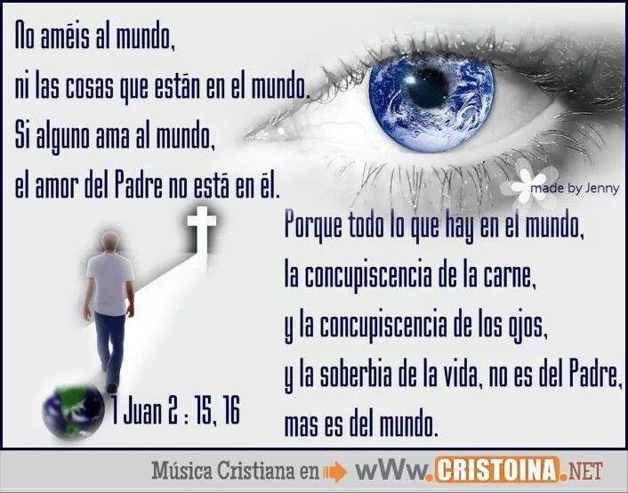 No Ameis Al Mundo Pensamientos Cristianos Citas De La Escritura Sermones Cristianos