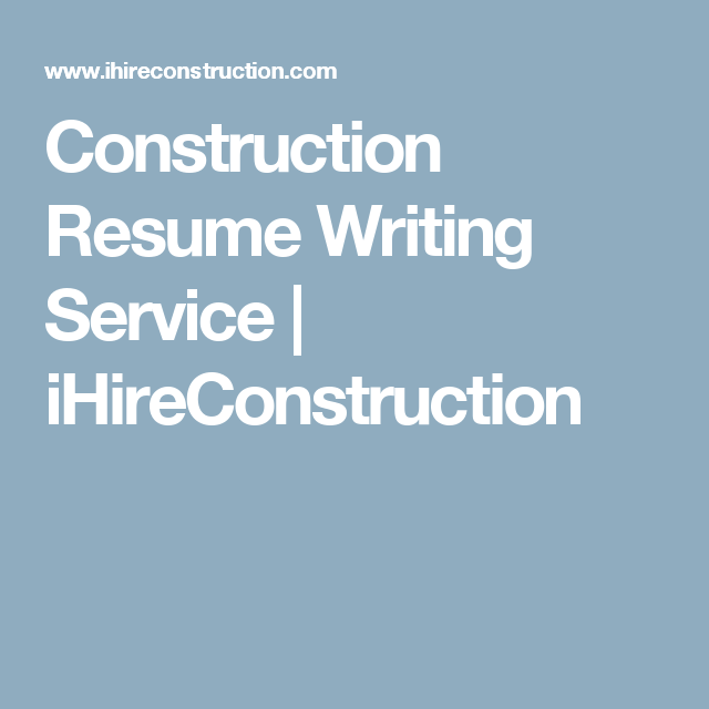 construction resume writing service ihireconstruction job