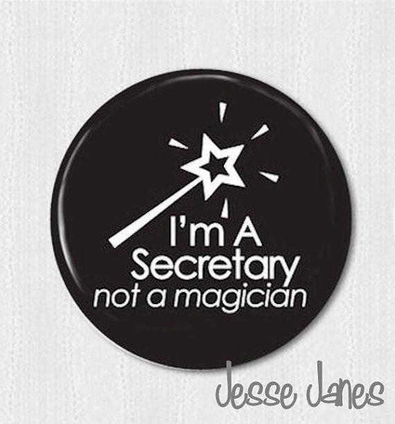 Secretary Christmas Gift Ideas Part - 42: School Secretary Day Gift Idea Iu0027m A Secretary Not A MAGICIAN Pin Back  Button