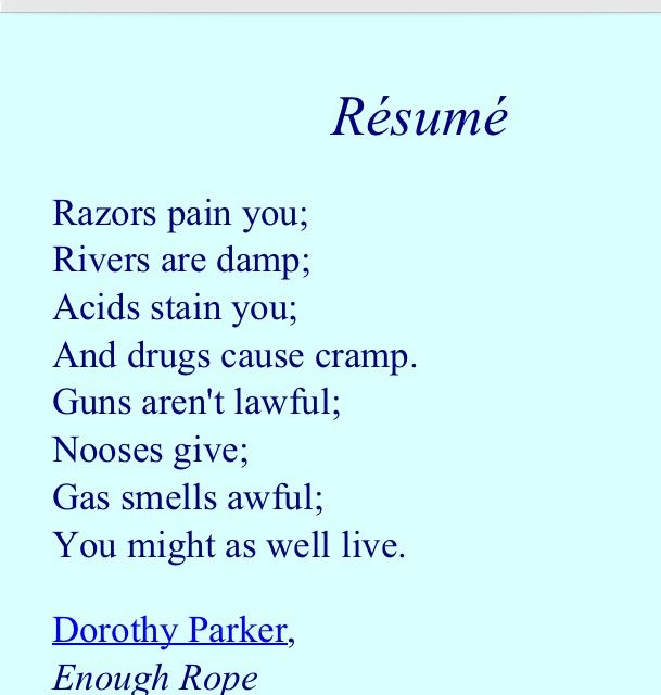 Dorothy Parker--my favorite poem in the world, ever Read Between - resume by dorothy parker