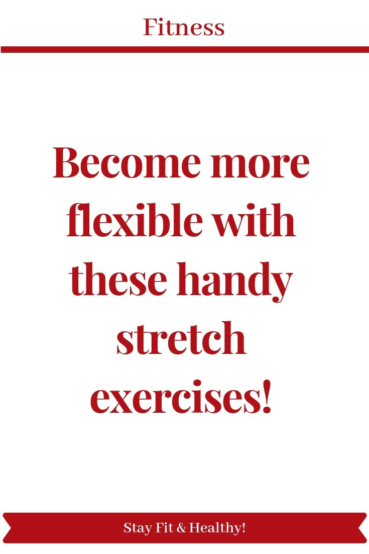 Become more flexible with these handy stretch exercises! - Pinterest blogs pinterestblogs.com #fitne...