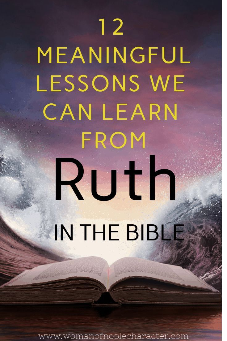 Lessons in life and faith from The Book of Ruth in the Bible #bible