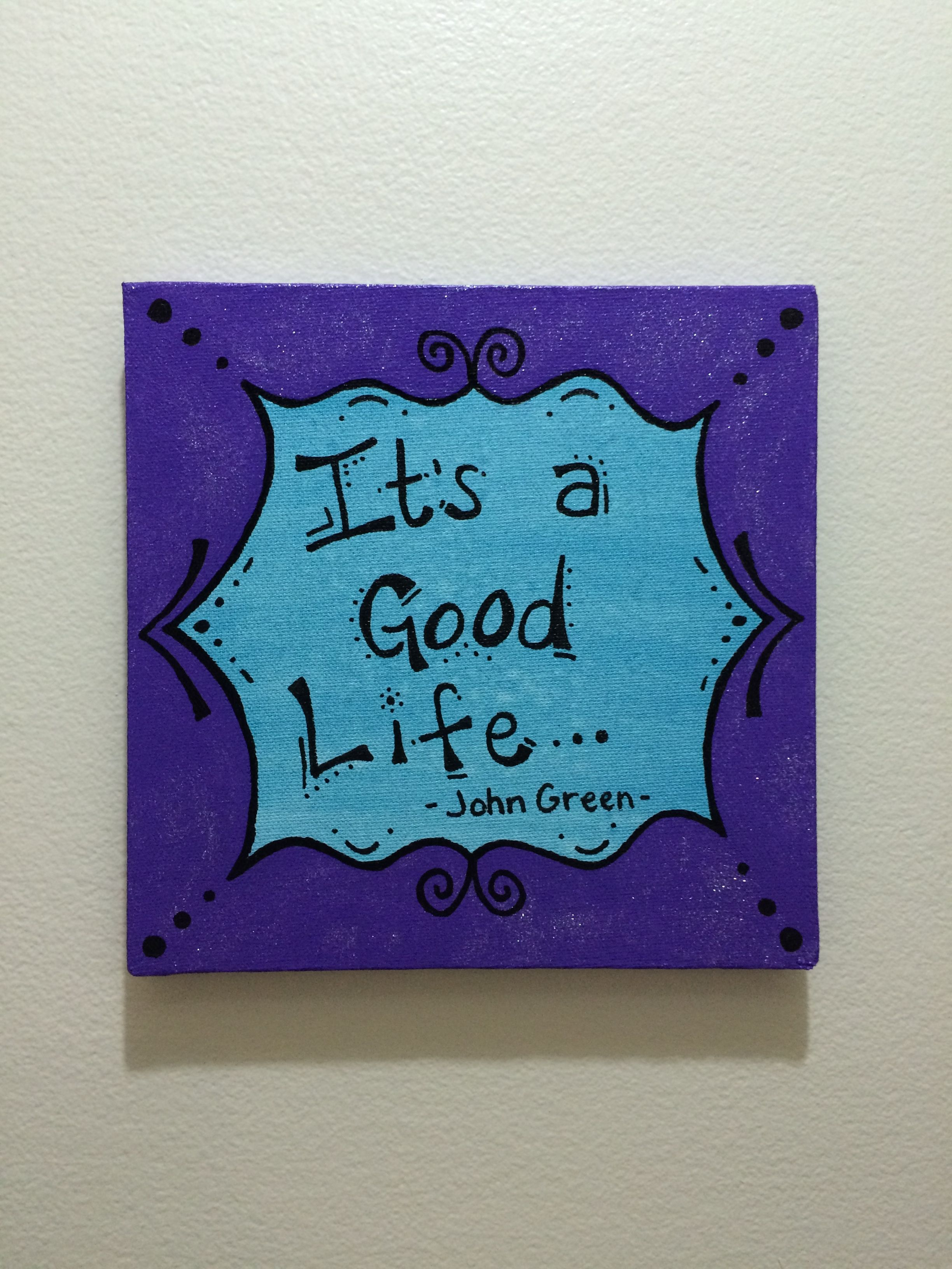 Life Canvas Quote Fascinating It's A Good Life Canvas Quote From The Fault In Our Starsjohn
